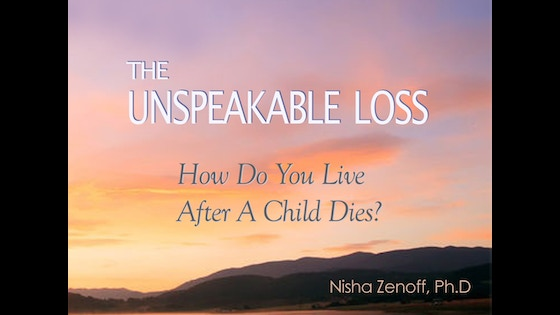 Track THE UNSPEAKABLE LOSS: How Do You Live After A Child