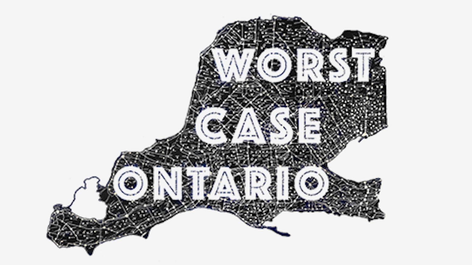 Worst Case Ontario Tour