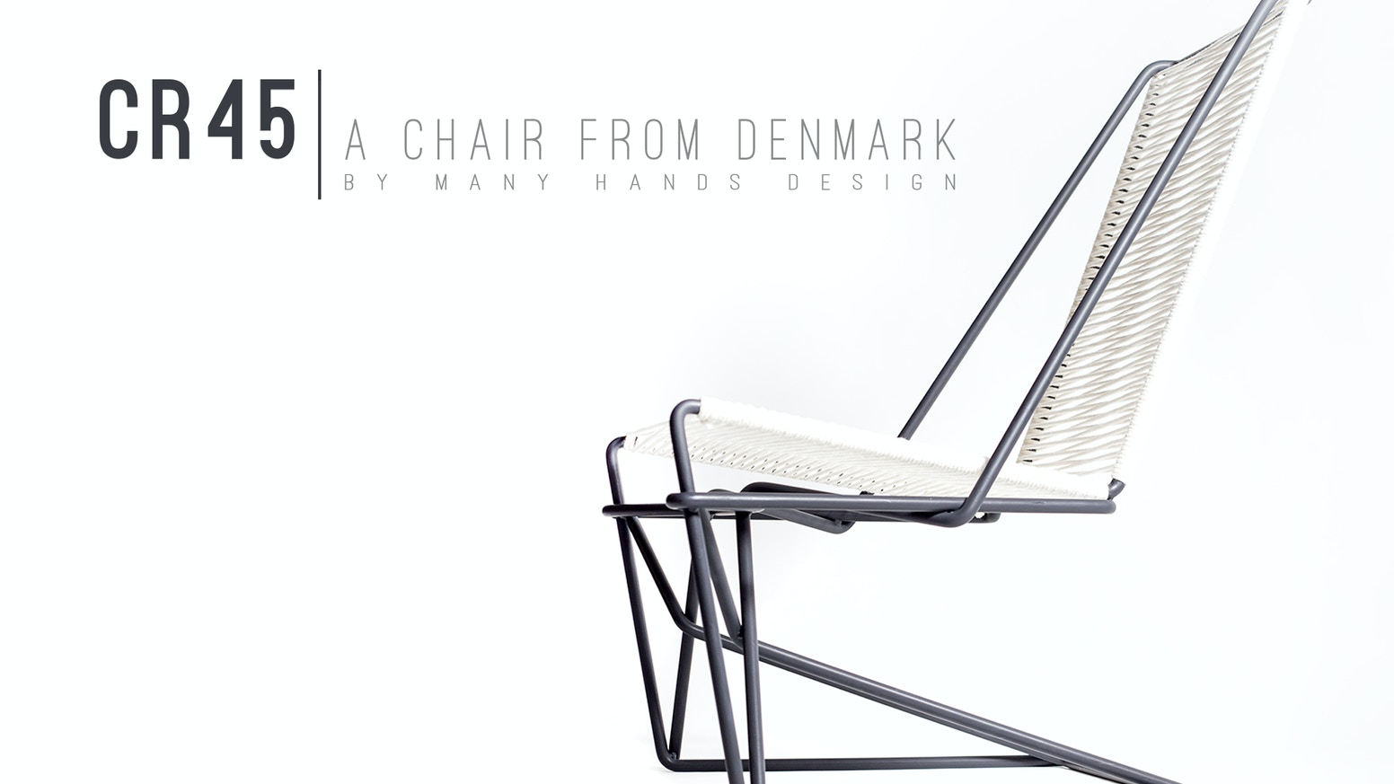 Hand-crafted by designer Josef Lang, CR45 is the first chair of it's kind. A design born in Denmark, and growing in America.