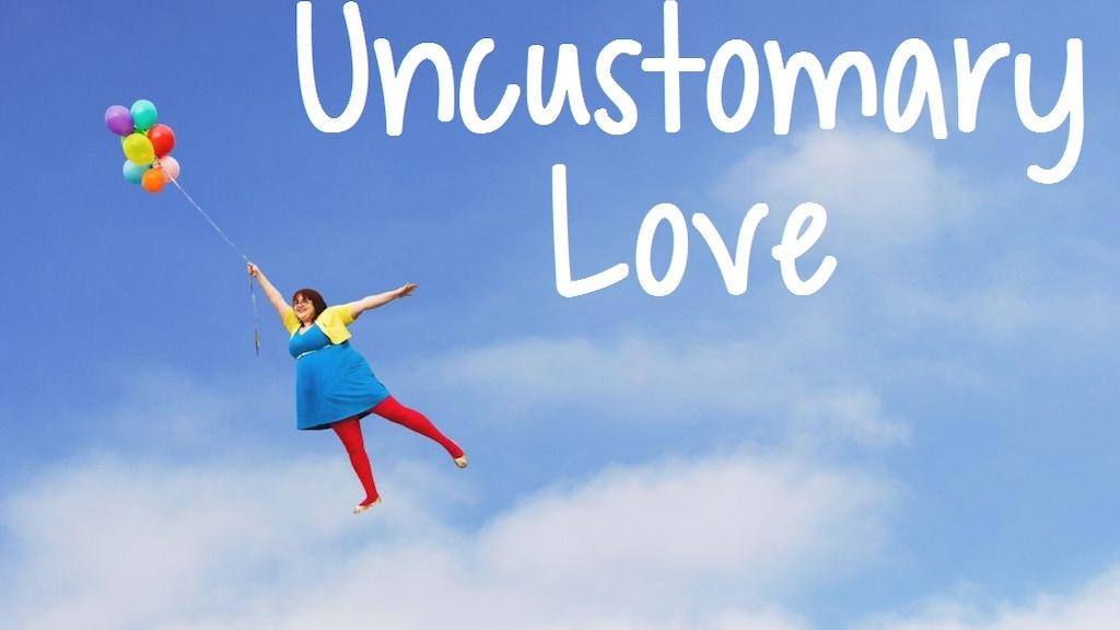 Uncustomary Love project video thumbnail