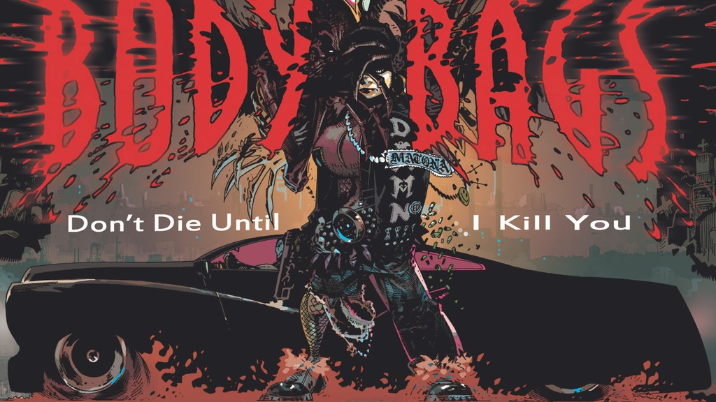 BODY BAGS: Don't Die Until I Kill You project video thumbnail