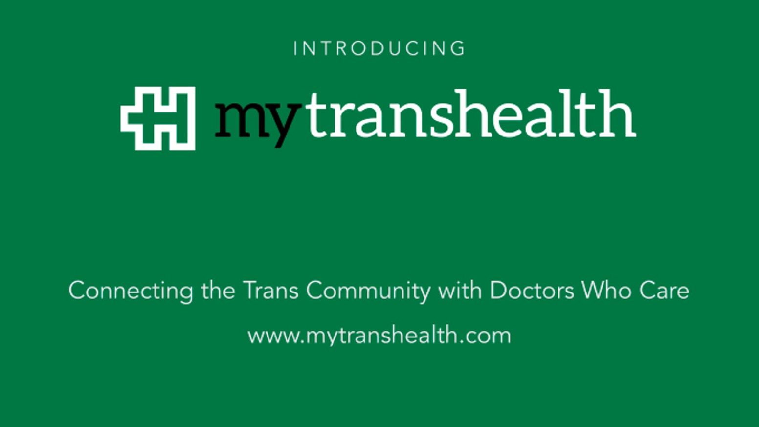 MyTransHealth is a FREE website that connects the transgender community with quality healthcare providers.