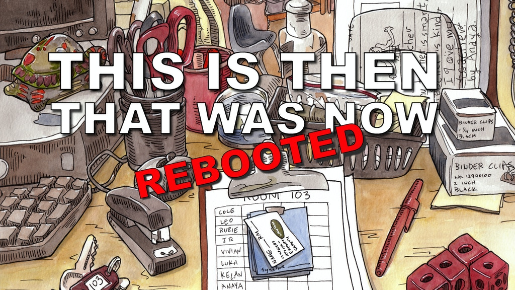 This Is Then, That Was Now (Rebooted) project video thumbnail