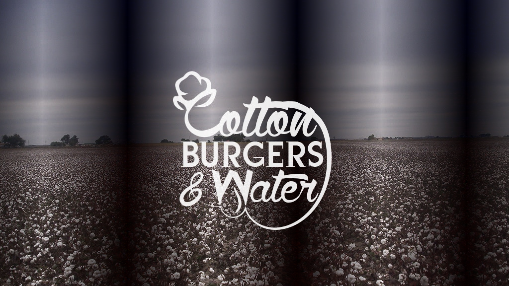 Cotton, Burgers and Water project video thumbnail