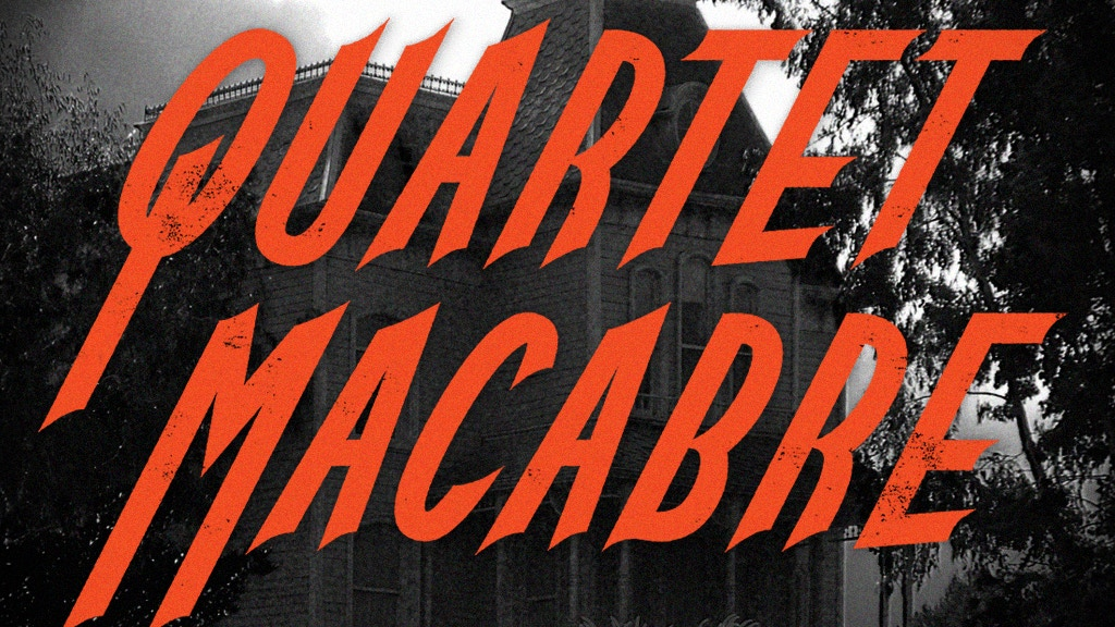 Quartet Macabre - Music of Horror Cinema project video thumbnail