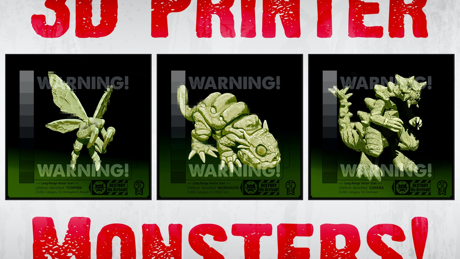 Designate your 3D Printer as ground zero for monster-fighting special ops, and help secure Earth!