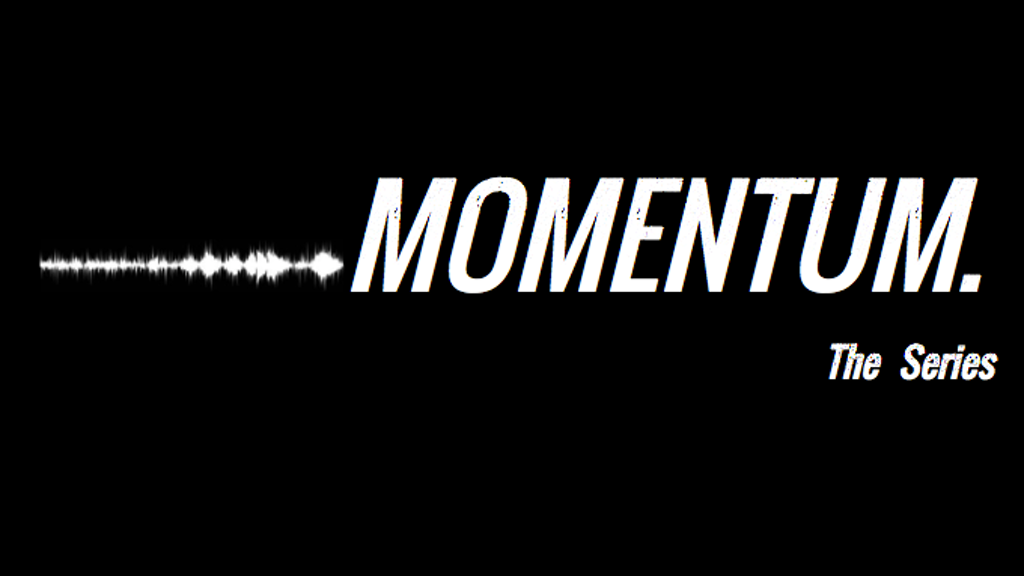 """Momentum"" - The Series project video thumbnail"