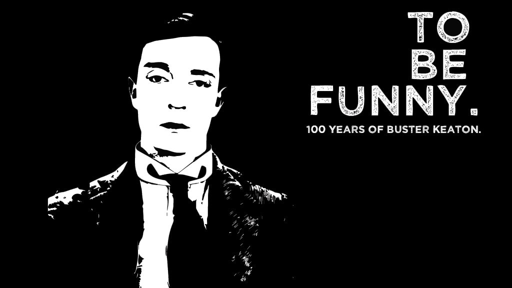 To Be Funny : 100 Years of Buster Keaton project video thumbnail
