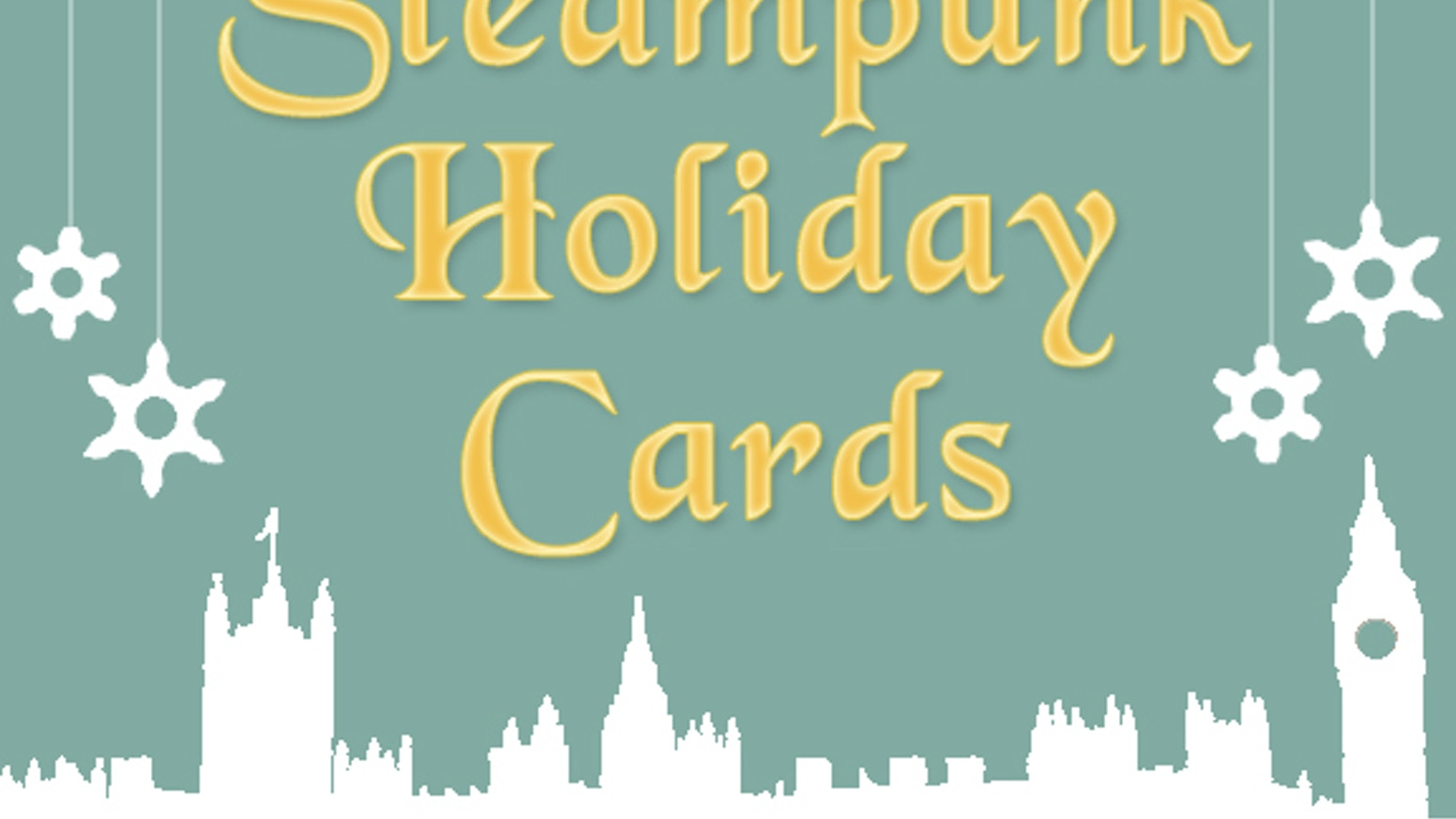 Steampunk themed holiday cards for your year end missives.