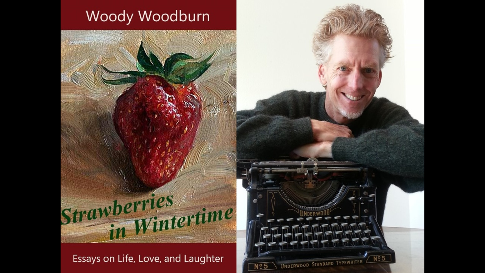 strawberries in wintertime book by woody woodburn kickstarter essays on life love and laughter by woody woodburn national award winning columnist and author of wooden me get your copy now