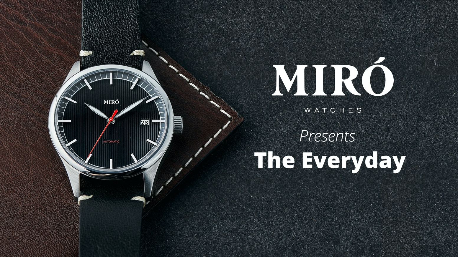 The Miró Everyday is designed for unique individuals as a companion for the journey of everyday life.