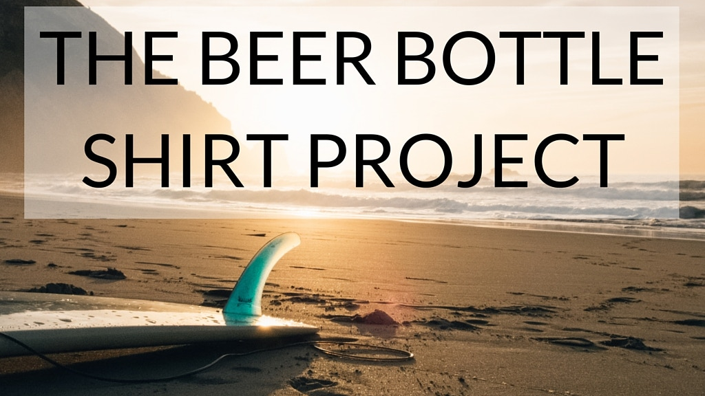 The Beer Bottle Shirt Project project video thumbnail
