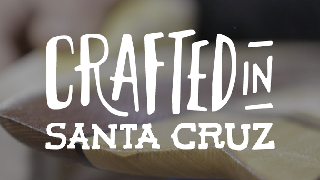 Crafted in Santa Cruz project video thumbnail