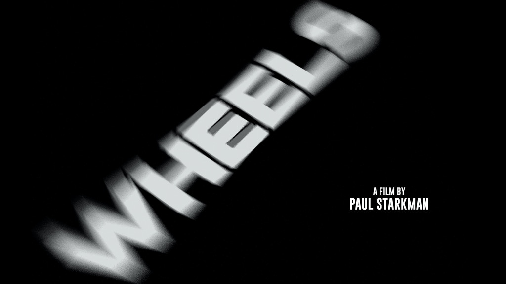 WHEELS, A Film By Paul Starkman project video thumbnail