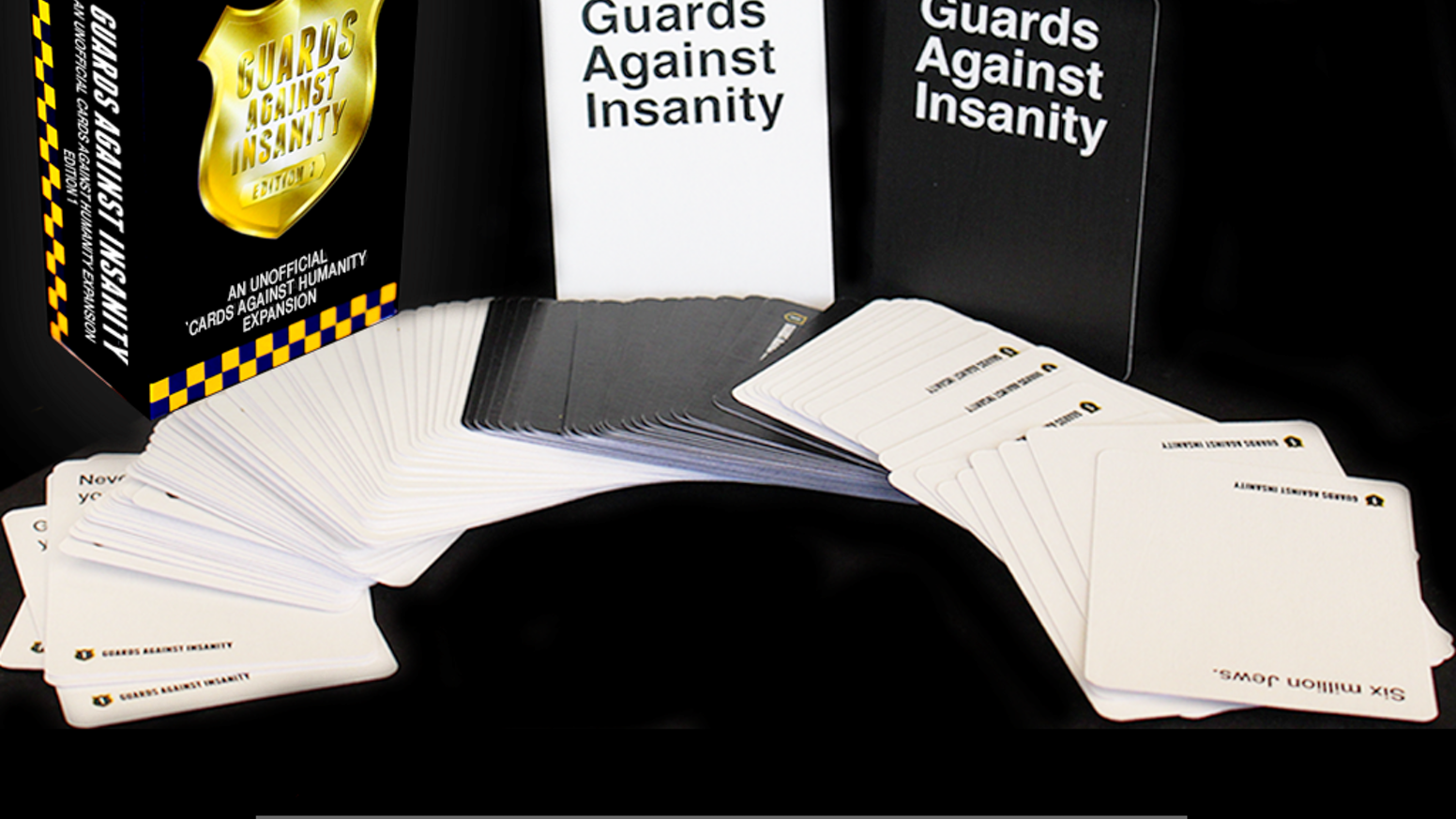 Guards Against Insanity: A Cards Against Humanity Expansion by David ...