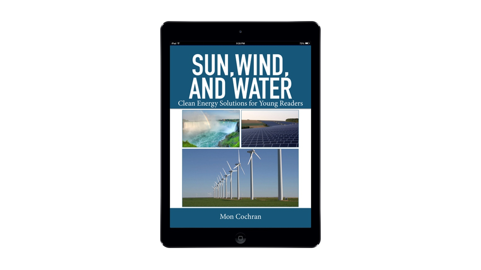 This Ebook Story Will Teach Young Readers How Solar, Wind And Water Power  Are Produced And Can Be Used Tobat Climate Change