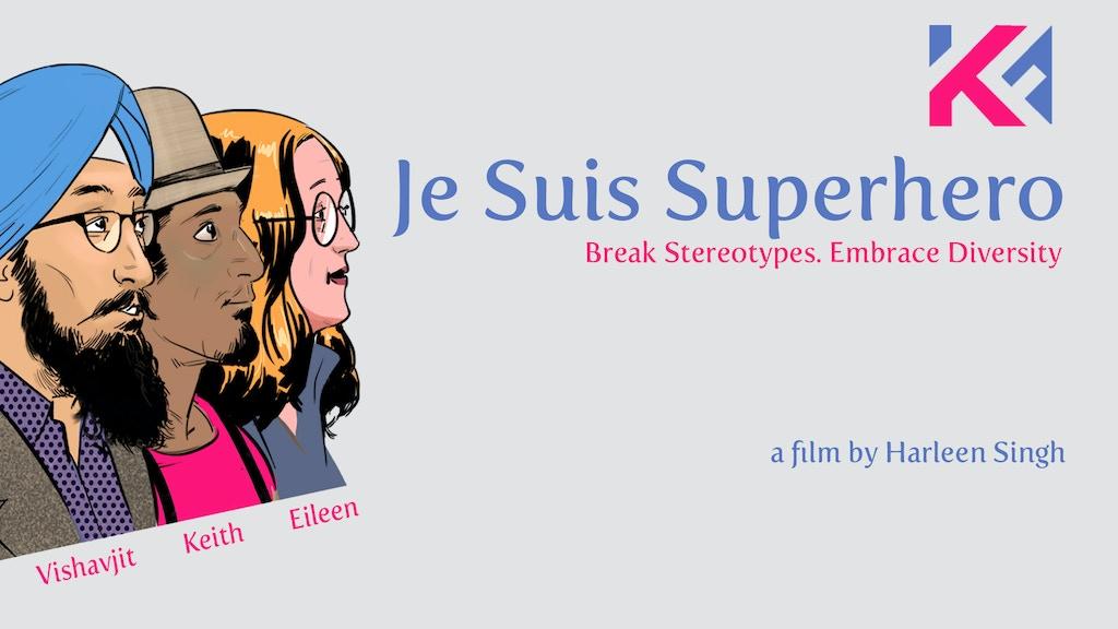Je Suis Superhero - Break Stereotypes, Embrace Diversity project video thumbnail