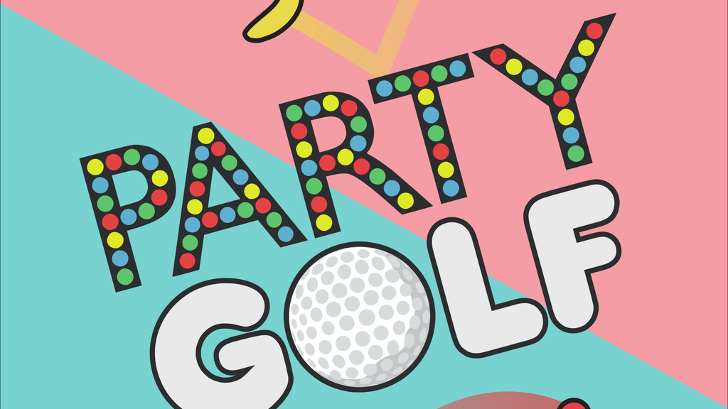 Party Golf ~ Less Golf, More Party project video thumbnail