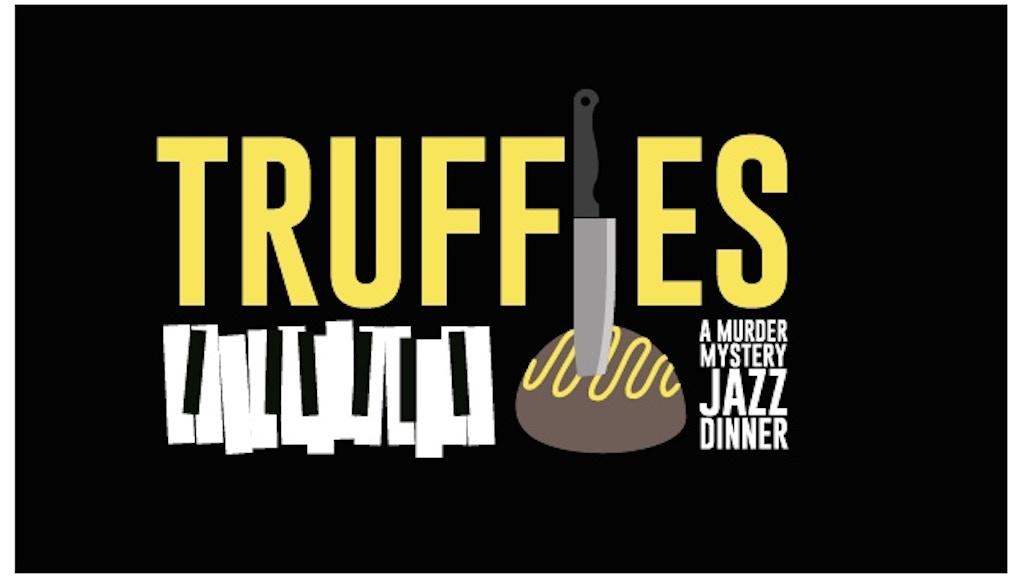 TRUFFLES: Jazz, Murder & Dinner Theater project video thumbnail