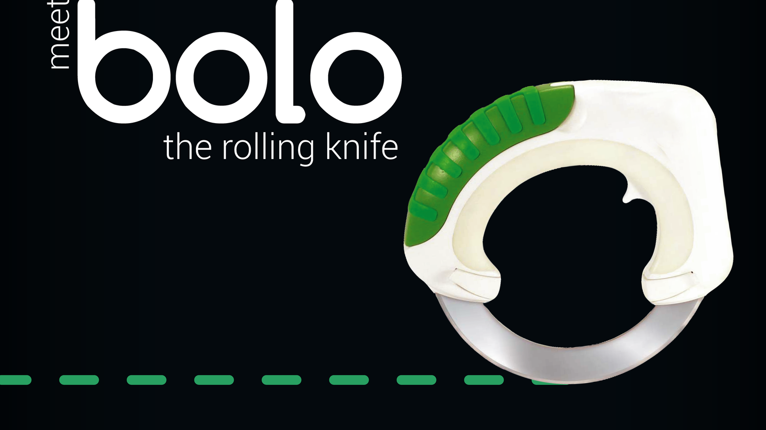 bolo combines two of humanity's most important inventions to date: the knife & the wheel – creating the perfect Rolling Knife!                                                     YOU can now Pre Order by clicking the Follow Along link
