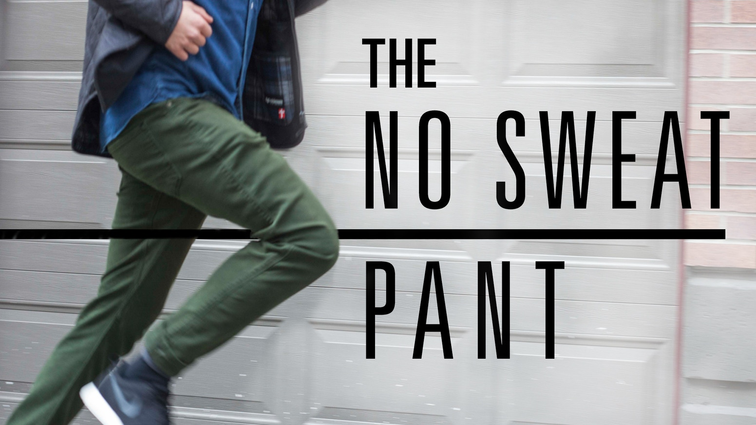 You no longer have to wear uncomfortable or restrictive pants that make you sweat and prevent you from performing or looking your best. Shop the original No Sweat Pants online now, with new styles added for 2018.