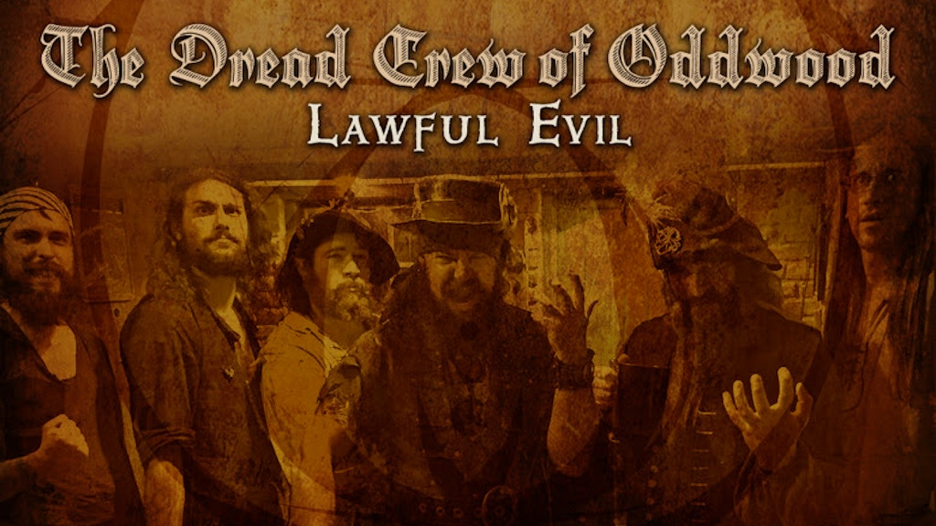 Lawful Evil: The Dread Crew of Oddwood's HEROIC 4th Album! project video thumbnail