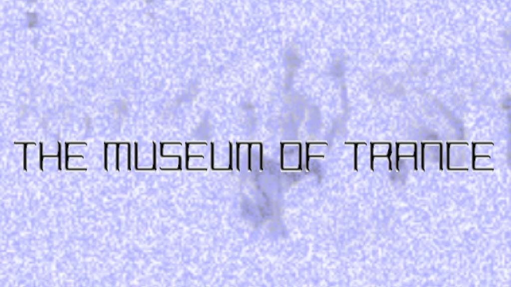 The Museum of Trance project video thumbnail