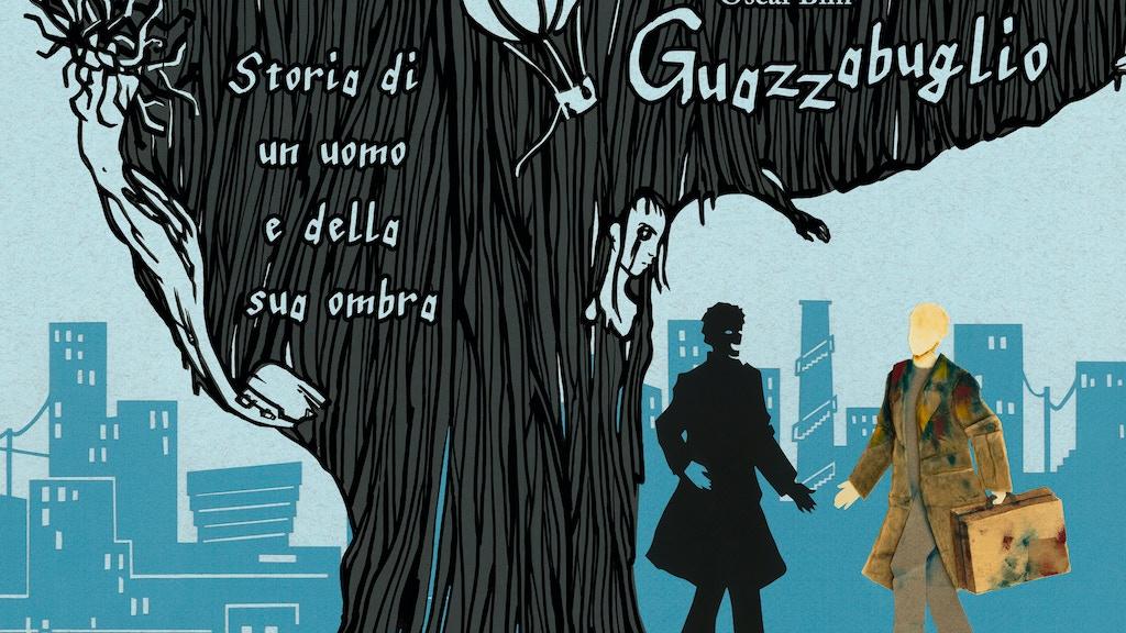 Guazzabuglio. Storia di un uomo e della sua ombra. project video thumbnail