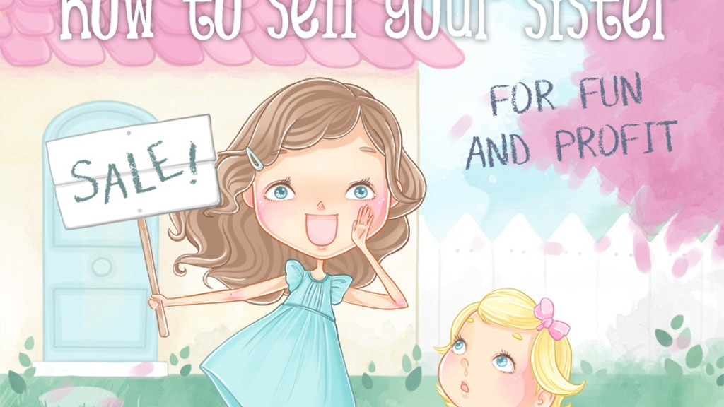 Project image for Buy 1, Donate 2 Children's Book - How to Sell Your Sister