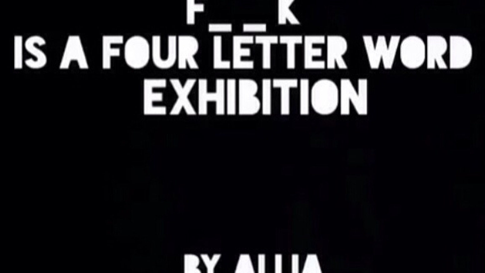 Fk Is A Four Letter Word Exhibition By Allia By Erica Allia