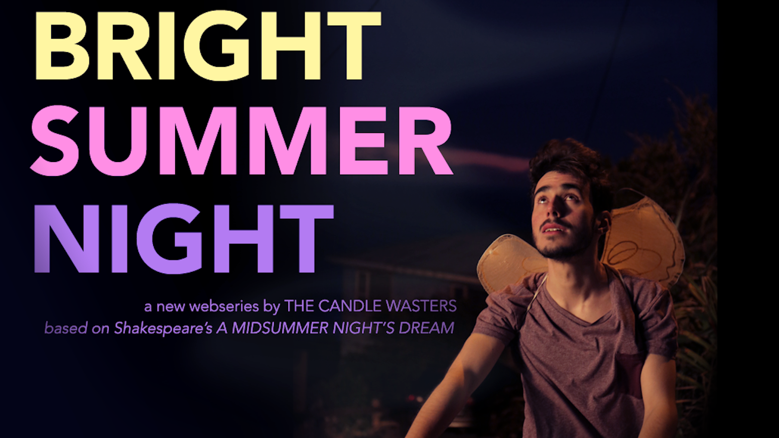 Shakespearean webseries inspired by 'A Midsummer Night's Dream', from The Candle Wasters (Nothing Much to Do, Lovely Little Losers)