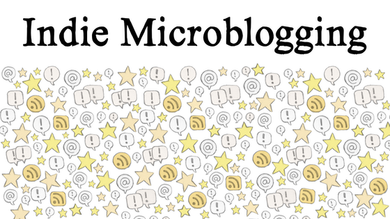 Indie Microblogging: owning your short-form writing