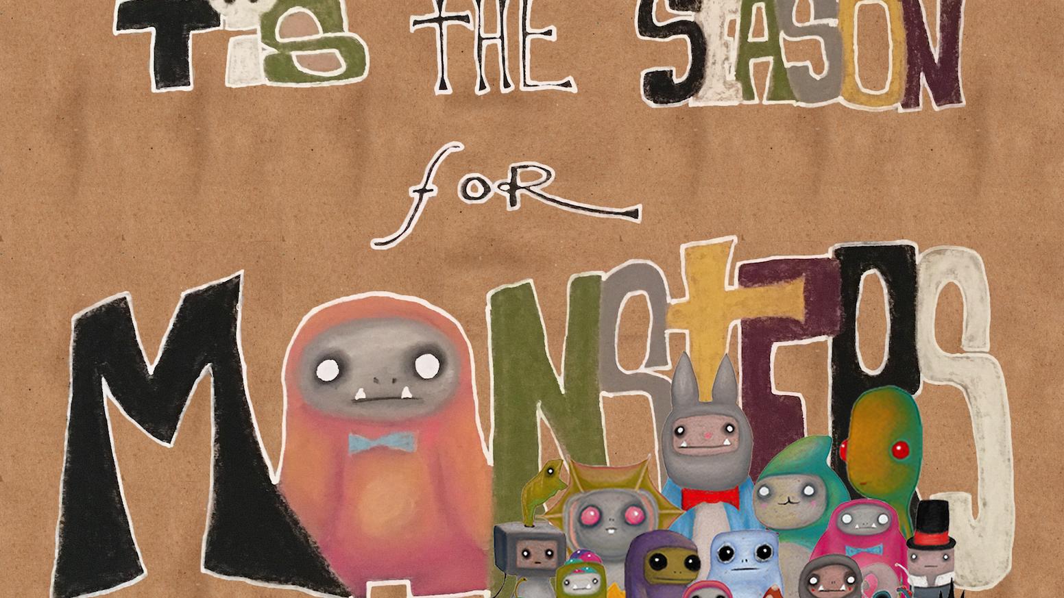 Tis the season for monsters by joanna rodahl kickstarter for Monster advanced search