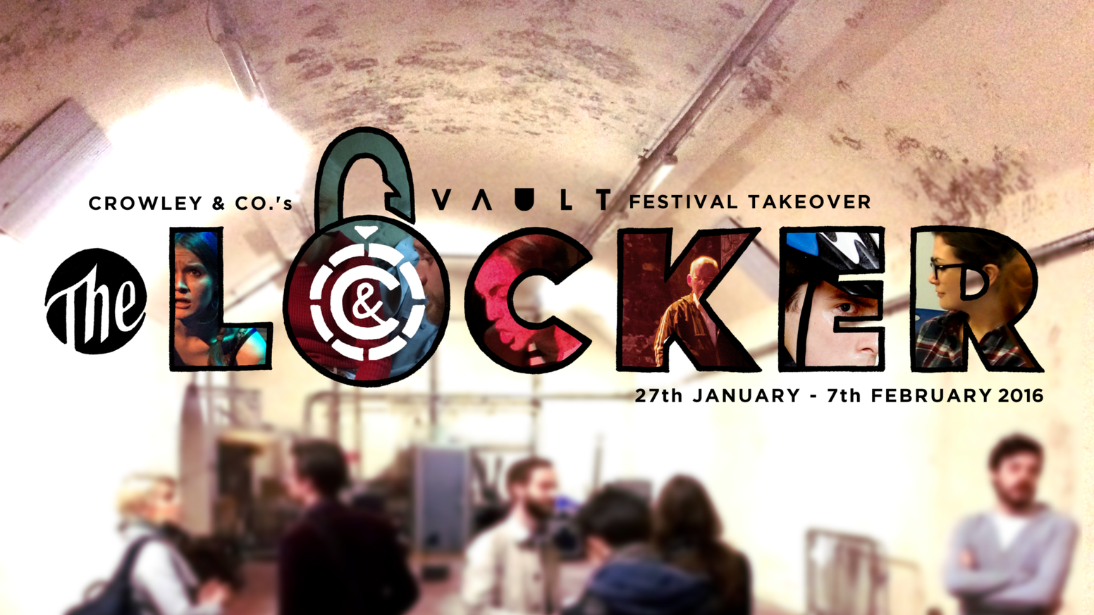 Crowley & Co. are taking over an entire room of VAULT Festival 2016 for two weeks of new plays, music, workshops and comedy.