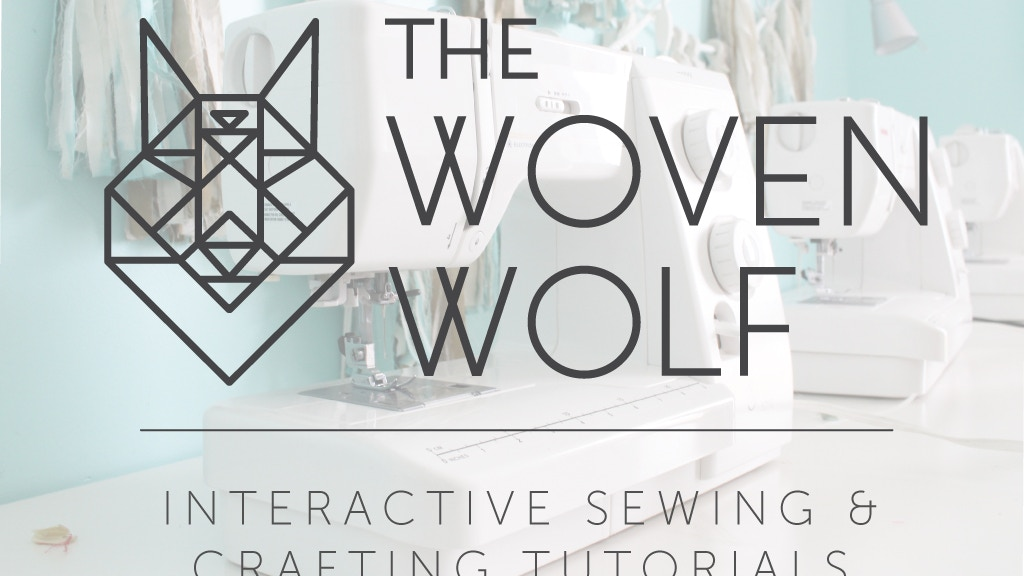 The Woven Wolf | Interactive Sewing & Crafting Web Tutorials project video thumbnail