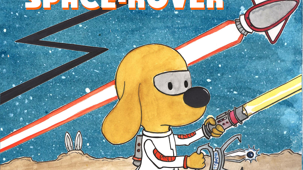 The Fantastic Adventures of Space-Rover! Children's Book project video thumbnail