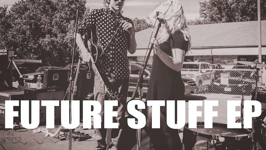 FUTURE STUFF EP project video thumbnail