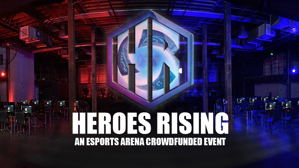 Heroes Rising: an eSports Arena Crowdfunded Event project video thumbnail
