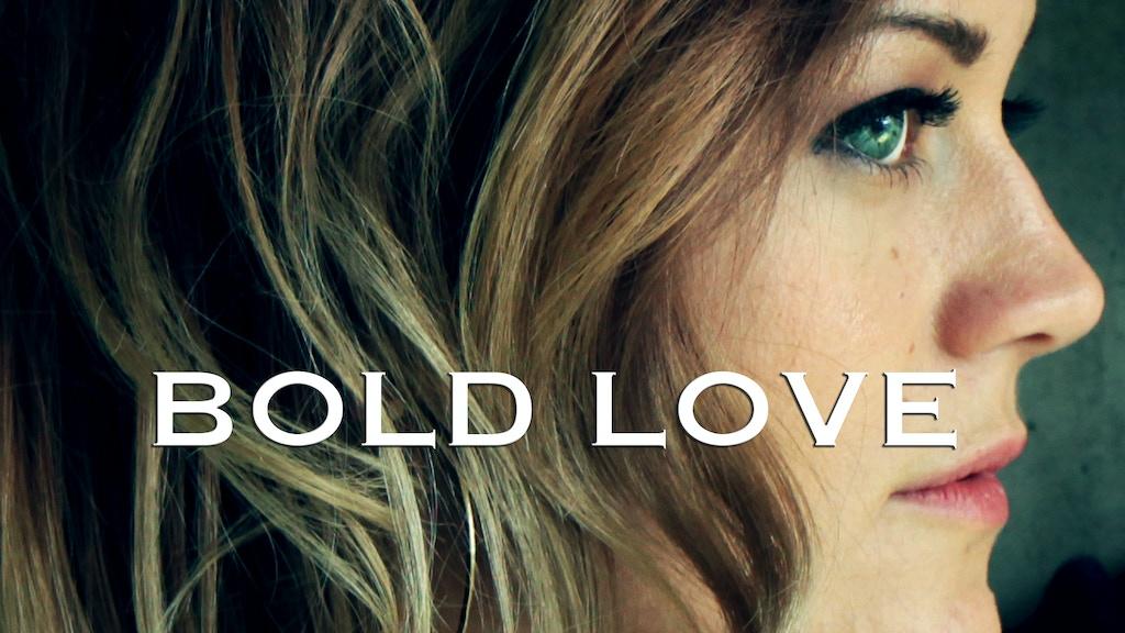 """BOLD LOVE"" (worship EP) project video thumbnail"