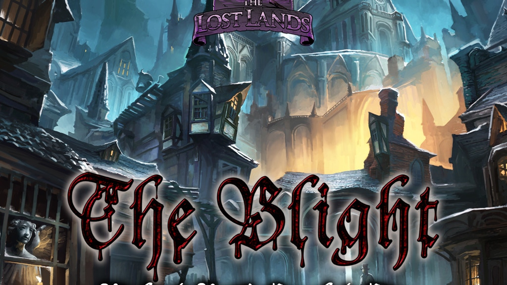 The Lost Lands: The Blight - Richard Pett's Crooked City project video thumbnail