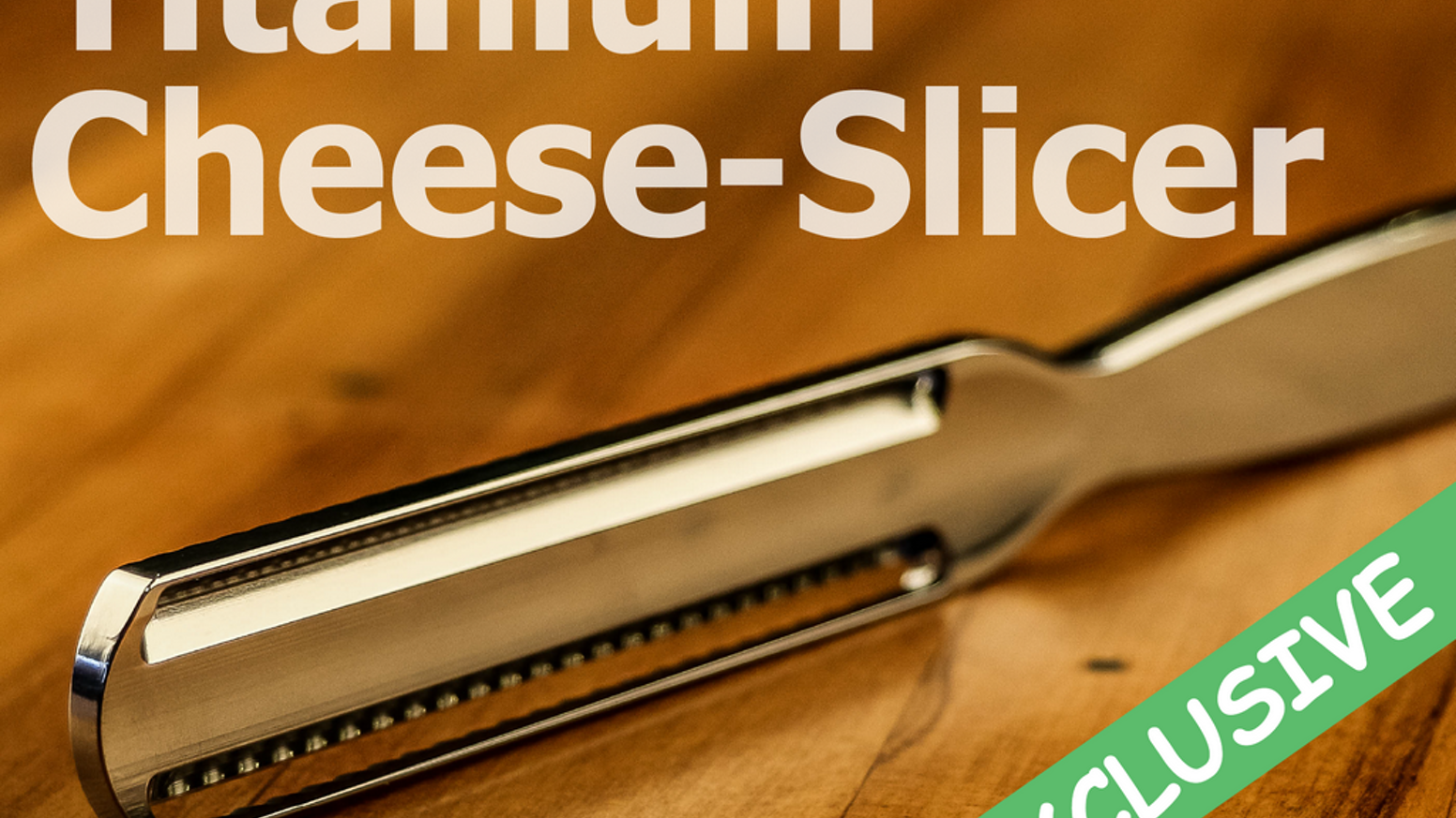 High-Performance Titanium Cheese-Slicer. Precision Engineered And Made To Last A Lifetime. The Ultimate Kitchen Utensil!