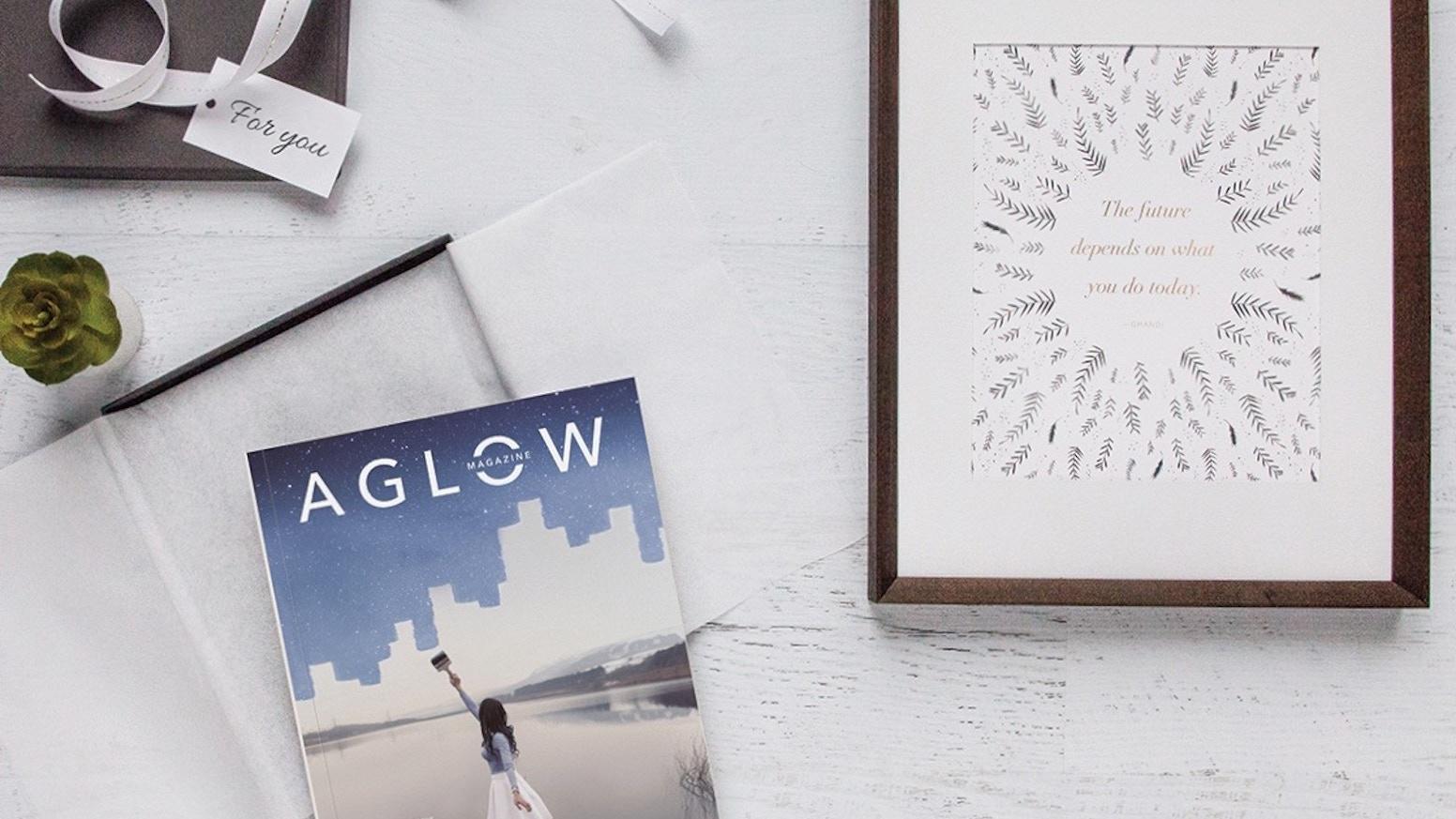 AGLOW Magazine by Design Aglow — Kickstarter
