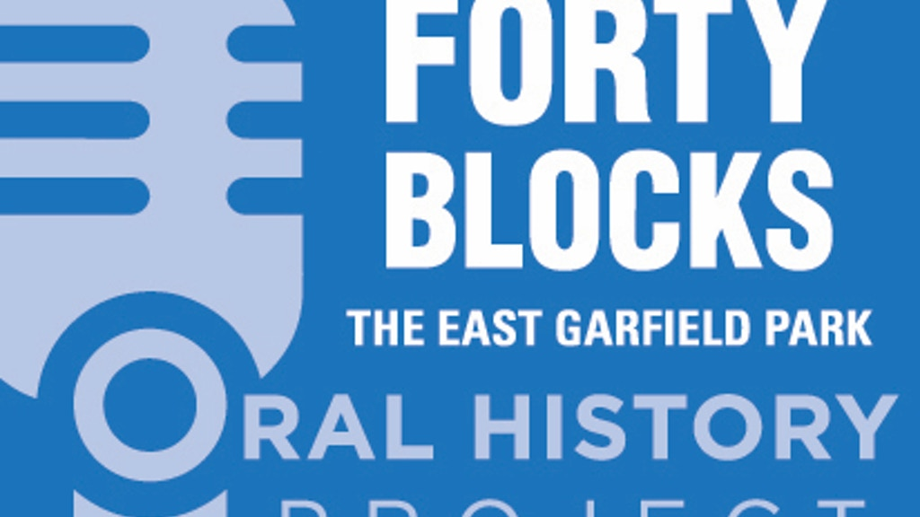 Forty Blocks: The East Garfield Park Oral History Project project video thumbnail