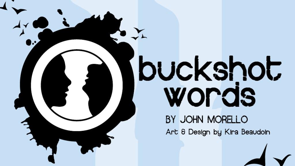 Buckshot Words: By John Morello with art by Kira Beaudoin. project video thumbnail