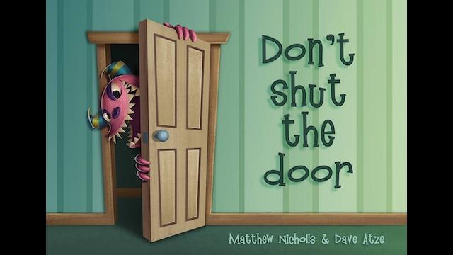 Don T Shut The Door By Matthew Nicholls Kickstarter