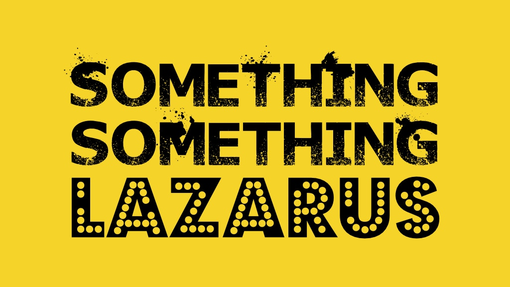Something Something Lazarus project video thumbnail