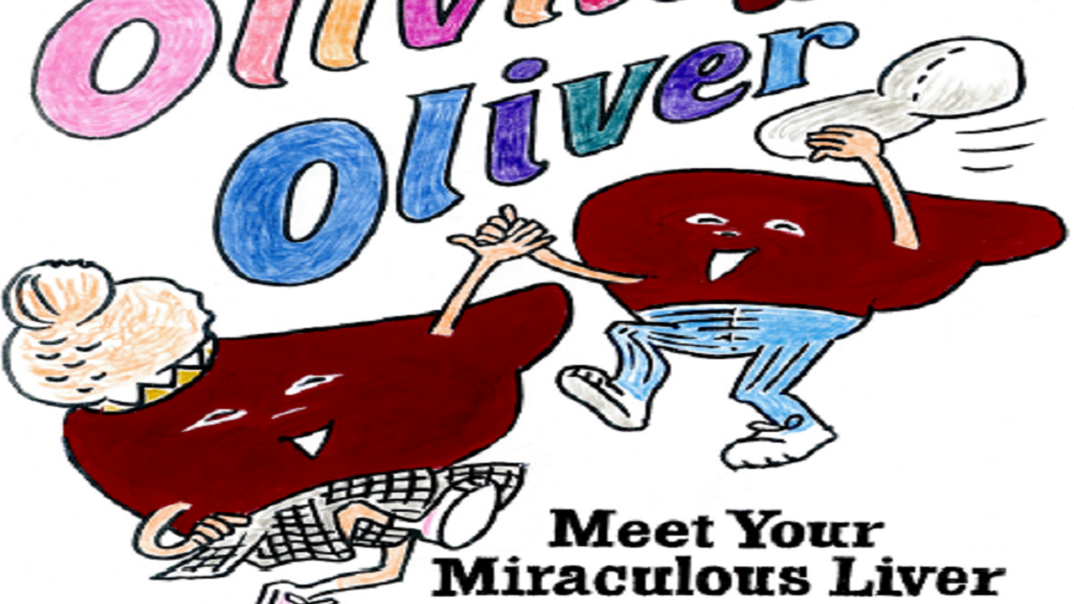 Olivia Oliver Meet Your Miraculous Liver A Coloring Book