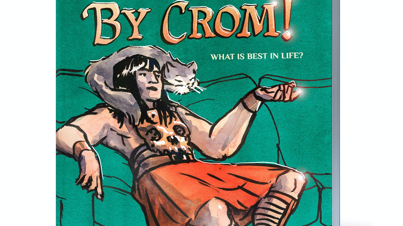 I'm collecting all of my webcomic, By Crom!, into a single cromulent volume, full of barbaric advice and guidance for modern life.