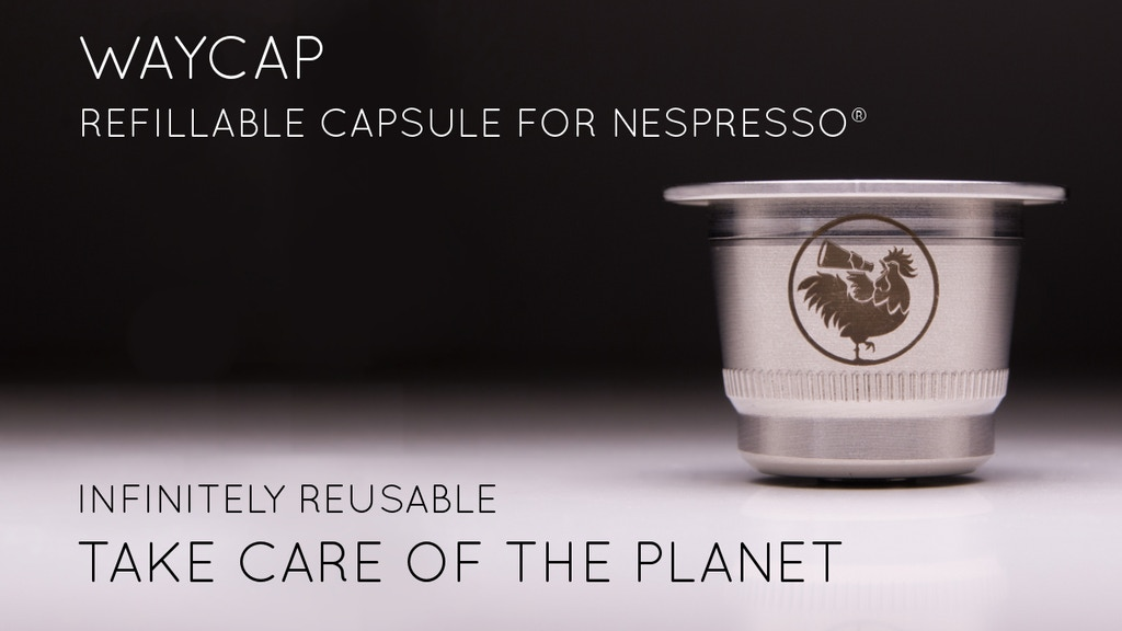 WayCap - Refillable Coffee Capsule for Nespresso® Machines. project video thumbnail