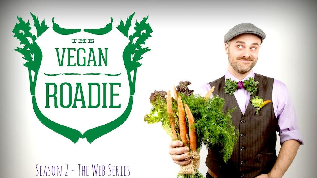 The Vegan Roadie WEB SERIES: Season 2 project video thumbnail